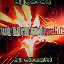 Dj Gordy & Dj Chuchi – We Burn The Flame