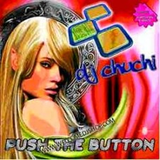 Dj Chuchi – Push The Button