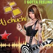 1-62979679-512235482-62979679-1255158751# DJ CHUCHI - I GOTTA FEELING ( PORTADA )