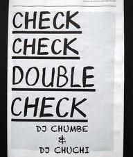 Dj Chumbe & Dj Chuchi – Check Check Check